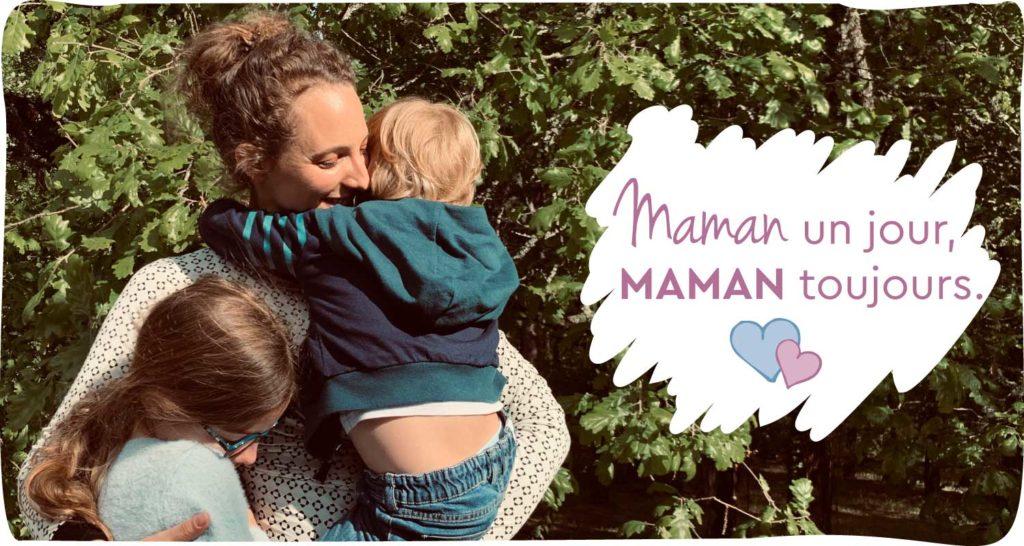 Maman un jour, Maman toujours